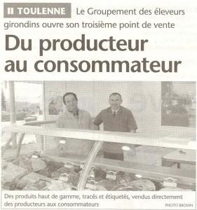 Février 2002 Ouverture de la 1ère boucherie des Eleveurs Girondins « la Boucherie de l'Entre Deux Mers à Daignac »